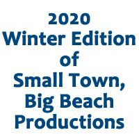 Newsflash Button for Website - 2020 Winter Edition of Small Town, Big Beach Productions